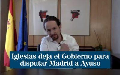 Iglesias deja el Gobierno y se presenta como candidato de UP en Madrid Lo anuncia en un vídeo.